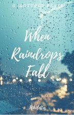 When Raindrops fall by NikosTheName
