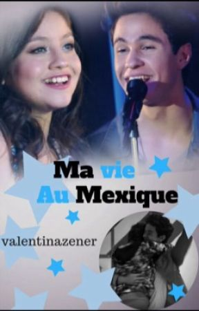 Ma vie au Mexique (terminer) by valentinazener