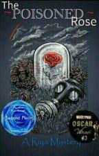 The Poisoned Rose by Riya121