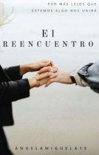 El Reencuentro  by angelamiguela15