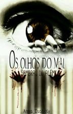 Os olhos do mal - Sombras do além  by Anna_Isabely