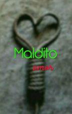 Maldito Amor  by SofiaOrtiz476