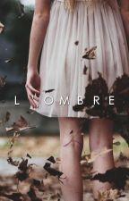 L'OMBRE by luana-daphne