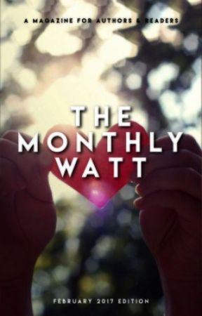 The Monthly Watt - February Issue by TheMonthlyWatt