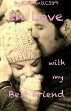 In Love with my Best Friend by RomantiCaptSwan