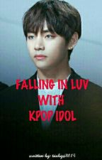 [OG] Falling In Luv With Kpop Idol | K.T.H by taehyo3015