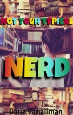 Not Your Typical Nerd by livlizalena