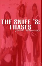 THE SNIFF'S «Frases» by KarlaMoCo