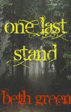 One Last Stand by TheGreenAuthor