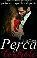 Perca o Controle by Ellacross1
