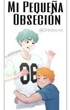 Mi Pequeña Obseción♡[YOONMIN]♡  by Chimmy-ml
