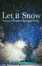 (VanossxReader) Let it Snow °Complete° by Its_Rin_The_Otaku