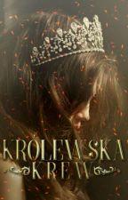 Królewska Krew [Wolno Pisane] by Lsylwiaa