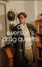 oli everson's drag queens by yeticalsyd