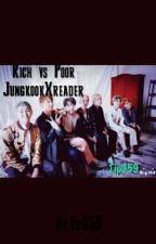 Rich vs Poor  JungkookXreader BTS FF  by Tip359