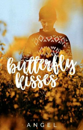 Butterfly Kisses (L.S.)  by KaylorCaKeStylinson