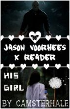 His Girl - Jason Voorhees x Reader by CamsterHale