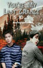 My Last Chance [HunHan] (√) by masterpiecebaekkie