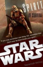 Star Wars: Spirit of Survival by ChristinWriter16