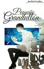 Pequeño Grandullón (Yaoi) (E#3) by _AnotherCrazyBoy_