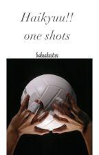 Haikyuu!! One Shots by Bokuakakurokentrash
