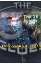 Cahill's Read the 39 Clues - Maze of Bones by BookWorm4Life12