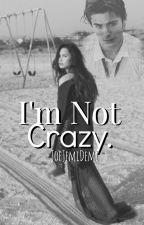 I'm Not Crazy. {Jemi} by JoeJemiDemi
