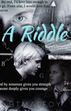 A Riddle: Dramione  by BTMalfoy
