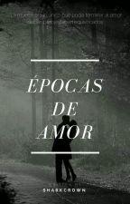 Epocas de Amor by SharkCrown