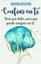 Confiar En Ti © by mialokita16