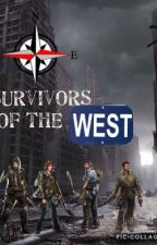 Survivors Of The West (Zombie apocalypse story) by Kian111Savage