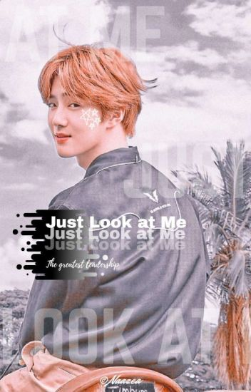 [√] Just Look At Me || Suho's Fanfiction