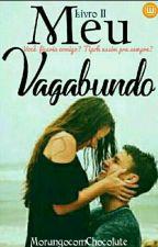 Meu Vagabundo       Segunda temporada  by MorangocChocolate