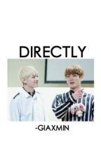 DIRECTLY  by giaxmin