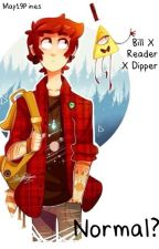Normal? [Dipper x Werewolf!Reader x Bill Cipher] by May19Pines