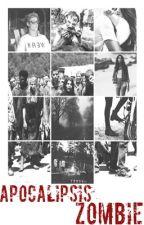 Apocalipsis Zombie: MATAR O MORIR. | TERMINADA by ludmilaazumpano