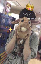 worth | m.yoongi by -prkjiminie