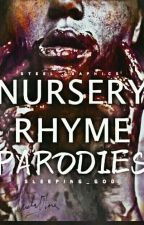 Nursery Rhyme Parodies by Sleeping_God