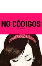 NO CÓDIGOS. by IaraLaKul