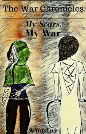 The War Chronicles: My Scars, My War (Book #1) by GirlGamerArtist