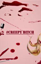 #Creepy Bitch (+18) [Javítás alatt] by Nooway_69