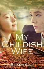 My Childish Wife  by miyongj