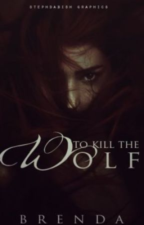 To Kill the Wolf by Reese_Kelly