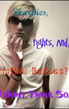 Sharpies, Fights, And Another Badass?.. I Dont Think So by xxGwendlynRosexx