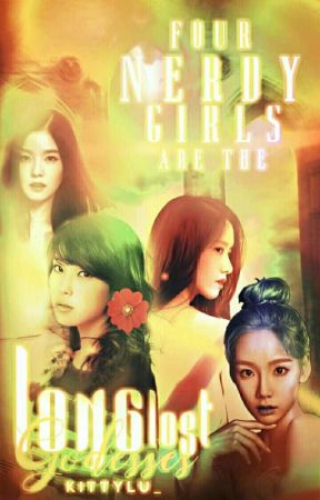 Four Nerdy Girls are the Long Lost Goddesses  by kittyluhan7