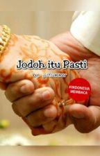 Jodoh Itu Pasti by justsummer