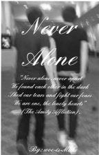 Never Alone (Phan AU) by woe-is-Muke