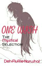 One Wish|{Abandoned} Mystical/Mystery Selection by DehFluffleNarwhal