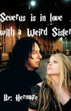 Severus is in love with a Weird Sister by Hermaire