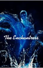 The Enchantress (Avengers Fanfiction-Multiple Pairings) by scarlettlotus